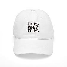 It Is What It Is Baseball Baseball Cap