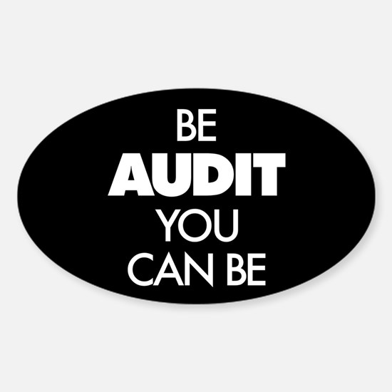 Be Audit You Can Be Sticker (Oval 10 pk)