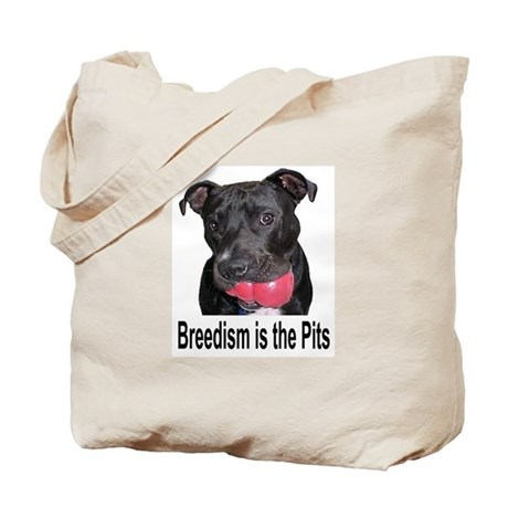 Breedism is the Pits Tote Bag