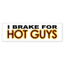 Brake for Hot Guys - Gay Bumper Bumper Sticker