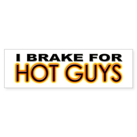 Brake for Hot Guys - Gay Bumper Sticker