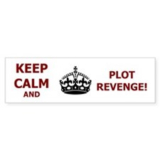 Keep Calm Plot Revenge Bumper Bumper Sticker