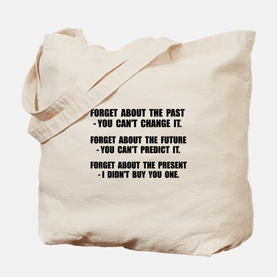 Forget Present Tote Bag