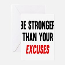 Be Stronger Than Your Excuses Greeting Cards
