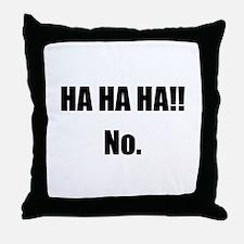 Hahaha No Throw Pillow
