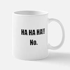 Hahaha No Mug