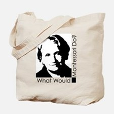 What Would Montessori Do? Tote Bag