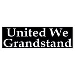 United We Grandstand Bumper Sticker