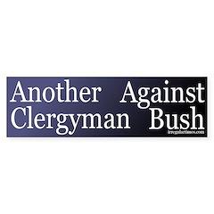 Another Clergyman Against Bush (sticker)