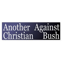 Another Christian Against Bush (sticker)