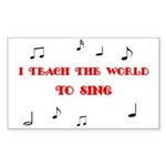 I Teach the World to Sing Rectangle Sticker