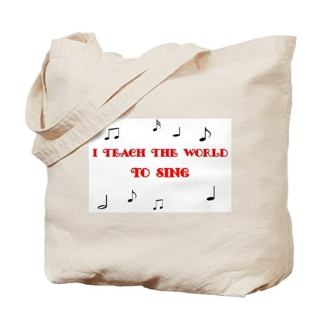 I Teach the World to Sing Tote Bag