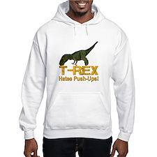 T-Rex Hates Push-ups! Hoodie