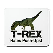 T-Rex Hates Push-ups! Mousepad