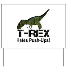 T-Rex Hates Push-ups! Yard Sign