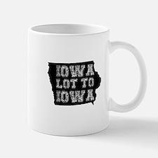 Iowa Lot To Iowa Mug