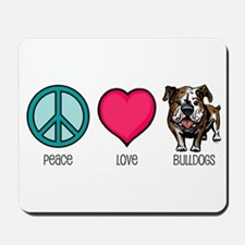 Peace Love & Bulldogs Mousepad