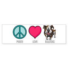 Peace Love & Bulldogs Bumper Bumper Sticker