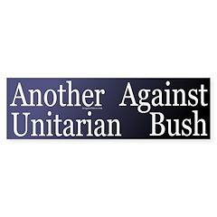 Another Unitarian Against Bush (Sticker)