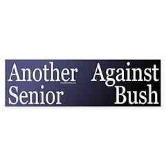 Another Senior Against Bush (Sticker)