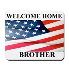 Welcome home Brother Mousepad