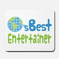 Earths Best Entertainer Mousepad