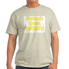 Bettah Than Buttah Ash Grey T-Shirt