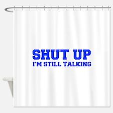 shut-up-fresh-blue Shower Curtain