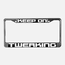 Keep On Twerking License Plate Frame