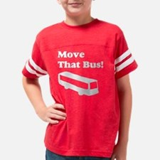 move that bus white Youth Football Shirt