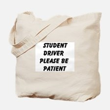 Student Driver Please Be Patient Tote Bag