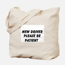 New Driver Please Be Patient Tote Bag