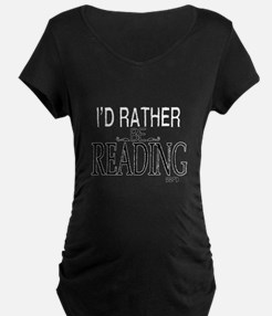 Rather Be Reading Maternity T-Shirt