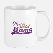 Worlds Greatest Mama Mug