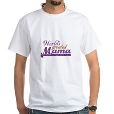 Worlds Greatest Mama T-Shirt