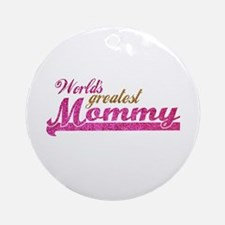 Worlds Greatest Mommy Ornament (Round)