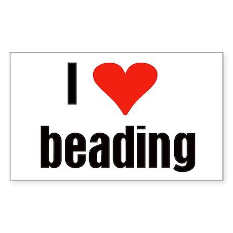I Love Beading Rectangle Sticker