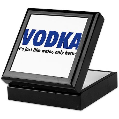 Vodka (like water, only better) Keepsake Box