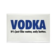 Vodka (like water, only better) Rectangle Magnet
