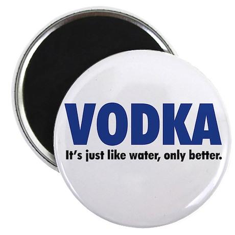Vodka (like water, only better) Magnet