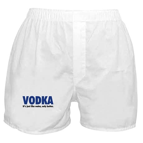Vodka (like water, only better) Boxer Shorts
