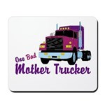 One Bad Mother Trucker Mousepad