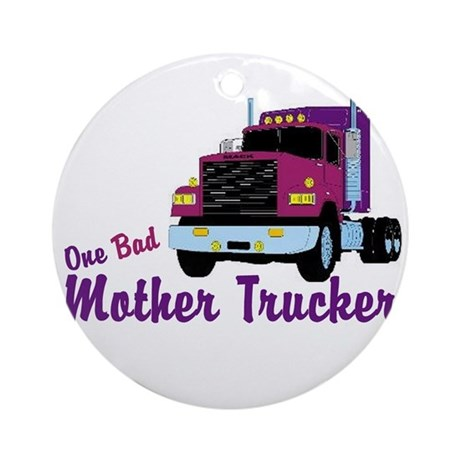 One Bad Mother Trucker Ornament (Round)