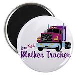 One Bad Mother Trucker Magnet