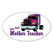One Bad Mother Trucker Oval Bumper Stickers