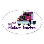 One Bad Mother Trucker Oval Sticker