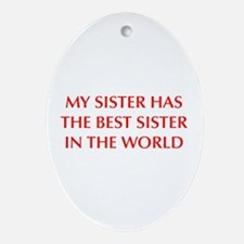 my-sister-OPT-RED Ornament (Oval)