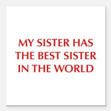 "my-sister-OPT-RED Square Car Magnet 3"" x 3"""