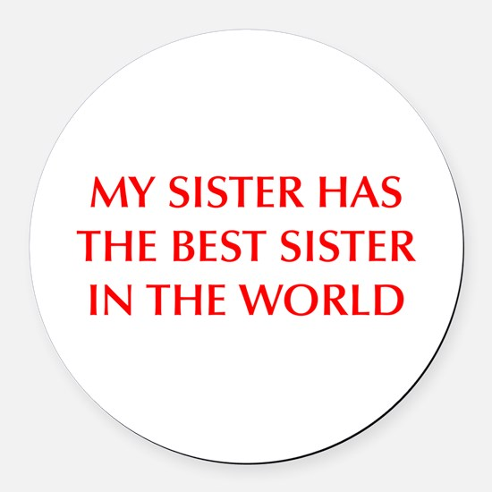 my-sister-OPT-RED Round Car Magnet
