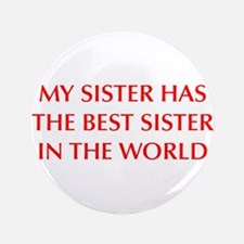 """my-sister-OPT-RED 3.5"""" Button"""